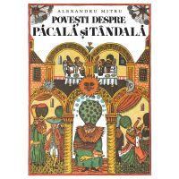PX1060_001w Carte Editura Arthur, Povesti despre Pacala si Tandala, Alexandru Mitru