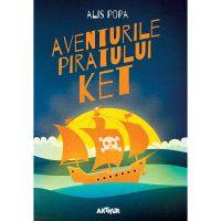 PX1106_001w Carte Editura Arthur, Aventurile Piratului Ket, Alis Popa