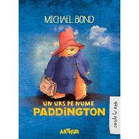 PX1155_001w Carte Editura Arthur, Un urs pe nume Paddington, Michael Bond