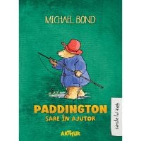 Carte Editura Arthur, Paddington sare in ajutor, Michael Bond