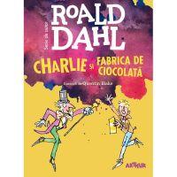 Carte Editura Arthur, Charlie si fabrica de ciocolata, Roald Dahl, editie noua