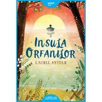 Carte Editura Arthur, Insula orfanilor, Laurel Snyder, editie noua