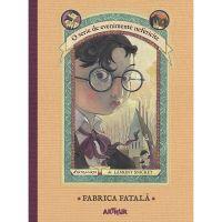 PX155_001w Carte Editura Arthur, Evenimente nefericite 4. Fabrica fatala, Lemony Snicket