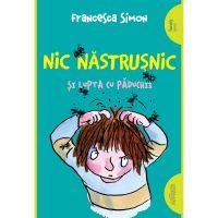 PX370_001w Carte Editura Arthur, Nic Nastrusnic si lupta cu paduchii, Francesca Simon