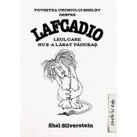PX570_001w Carte Editura Arthur, Lafcadio. Leul care nu s-a lasat pagubas, Shel Silverstein