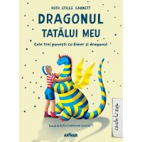 PX610_001w Carte Editura Arthur, Dragonul tatalui meu, Ruth Stiles Gannett