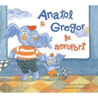 PX756_001w Carte Editura Arthur, Anatol si Gregor la aeroport, Lavinia Braniste