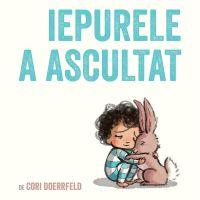PX904_001w Carte Editura Arthur, Iepurele a ascultat, Cori Doerrfeld