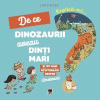 Explica-mi de ce dinozaurii aveau dinti, Larousse