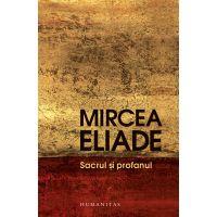Sacrul si profanul, Mircea Eliade