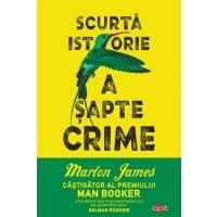 Carte Editura Litera, Scurta istorie a sapte crime, Marlon James