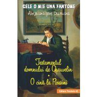 Testamentul domnului de Chauvelin. O cina la Rossini, Alexandre Dumas