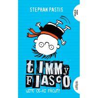 TW018_001w Carte Editura Arthur, Timmy Fiasco 2. Uite ce-ai facut! Stephan Pastis