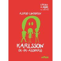 TW039_001w Carte Editura Arthur, Karlsson de-pe-acoperis (Cartile de aur 27), Astrid Lindgren