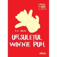TW046_001w Carte Editura Arthur, Ursuletul Winnie Puh (Cartile de aur 28), A.A. Milne