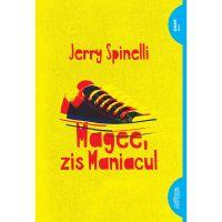 TW058_001w Carte Editura Arthur, Magee, zis maniacul, Jerry Spinelli