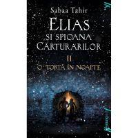 TW131_001w Carte Editura Arthur, Elias si spioana carturarilor 2. O torta in noapte, Sabaa Tahir