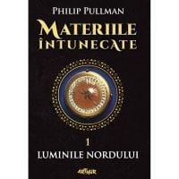 TW135_001w Carte Editura Arthur, Materiile intunecate 1 Luminile Nordului, Philip Pullman