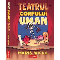 TW225_001w Carte Editura Arthur, Teatrul corpului uman, Maris Wicks