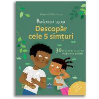 Editura DPH, Montessori acasa - Descopar cele cinci simturi - 30 de activitati distractive insotite de o poveste