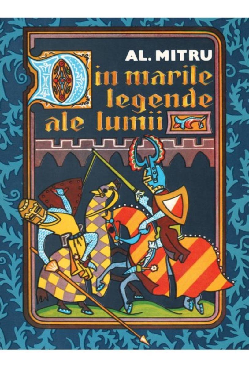 Din marile legende ale lumii, Alexandru Mitru imagine