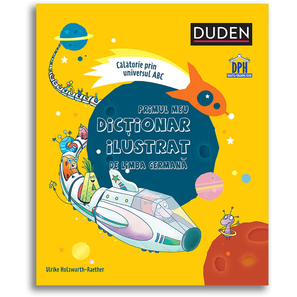 Carte Editura DPH, Primul meu dictionar ilustrat de limba germana - calatorie prin universul ABC