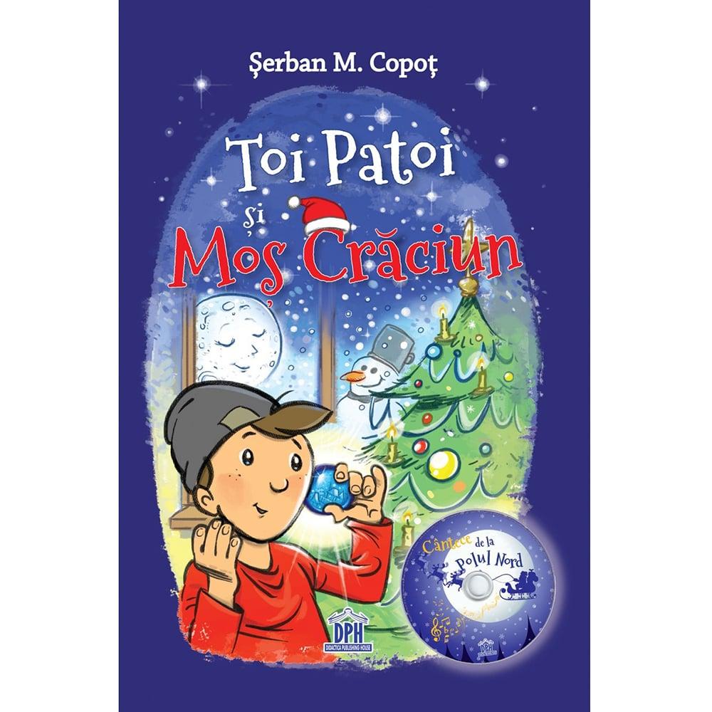 Carte Editura DPH, Toi Patoi si Mos Craciun + CD, Serban M. Copot