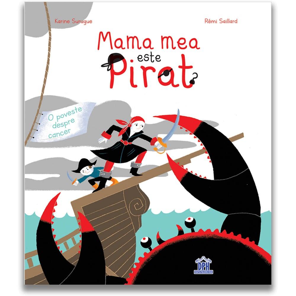 Carte Editura DPH - Mama mea este pirat, Karine Surugue imagine 2021