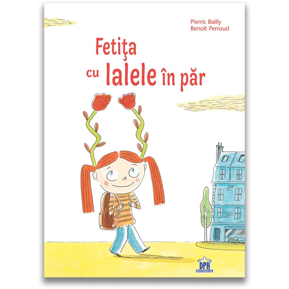 Carte Editura DPH, Fetita cu lalele in par, Pierric Bailly imagine