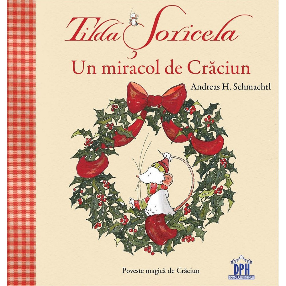 Carte Editura DPH, Tilda Soricela - Un miracol de Craciun, Andreas H. Schmachtl