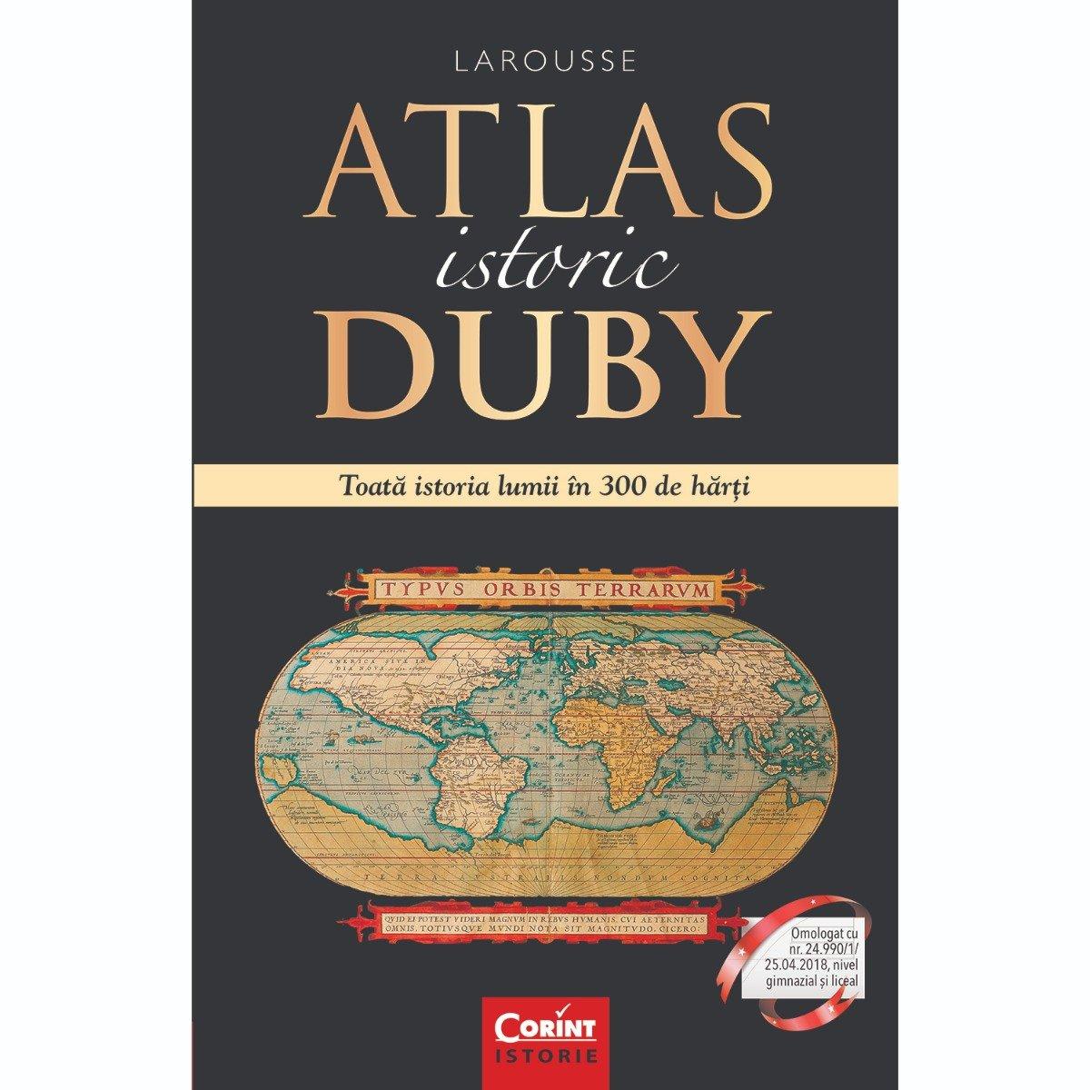 Carte Editura Corint, Atlas istoric Duby Larousse. Toata istoria lumii in 300 de harti, Georges Duby