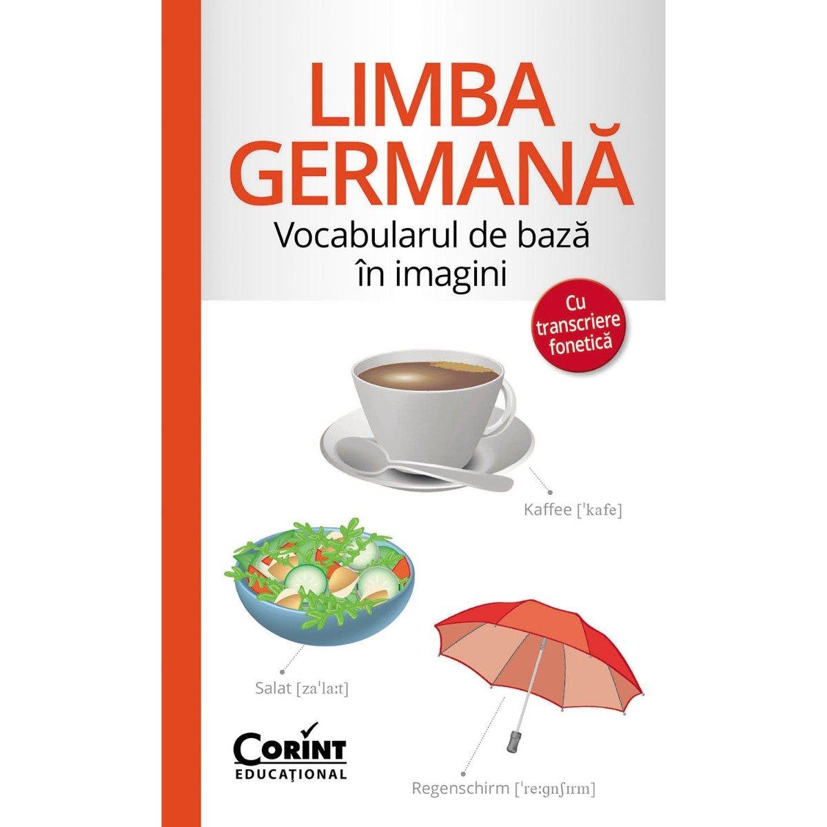 Carte Editura Corint, Vocabularul de baza in imagini cu transcriere fonetica. Limba germana