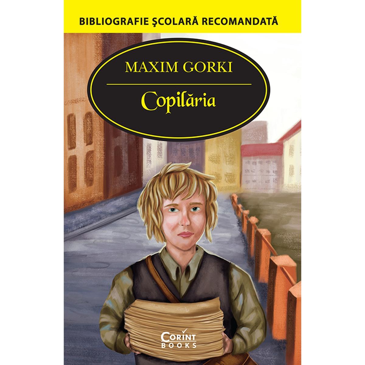 Carte Editura Corint, Copilaria, Maxim Gorki