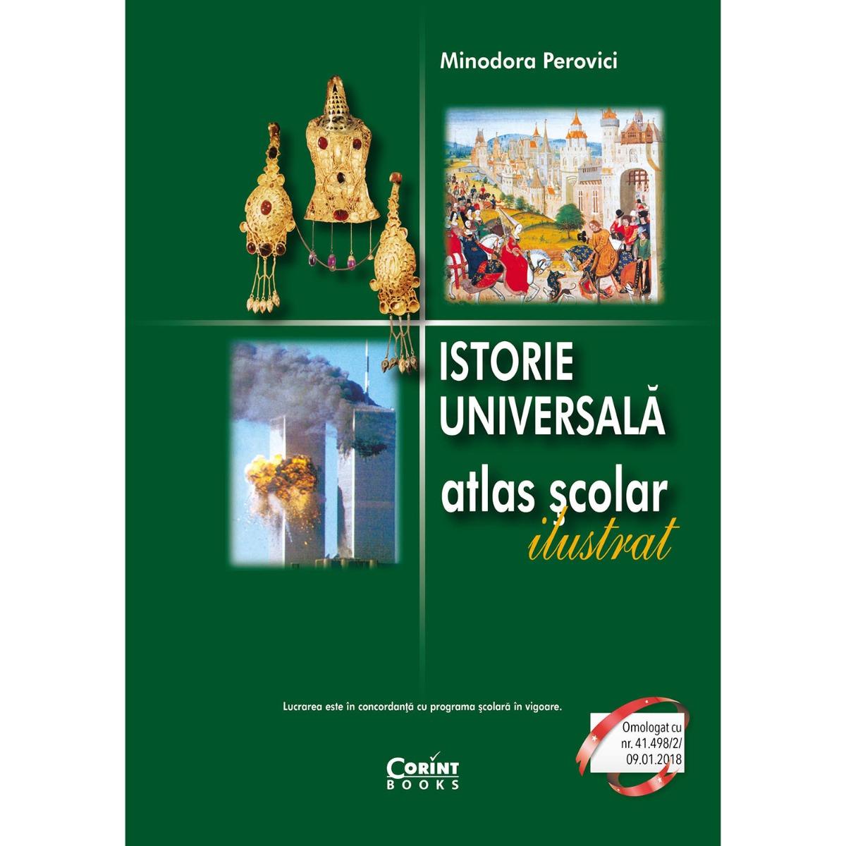 Carte Editura Corint, Atlas istorie universala ilustrat, Minodora Perovici