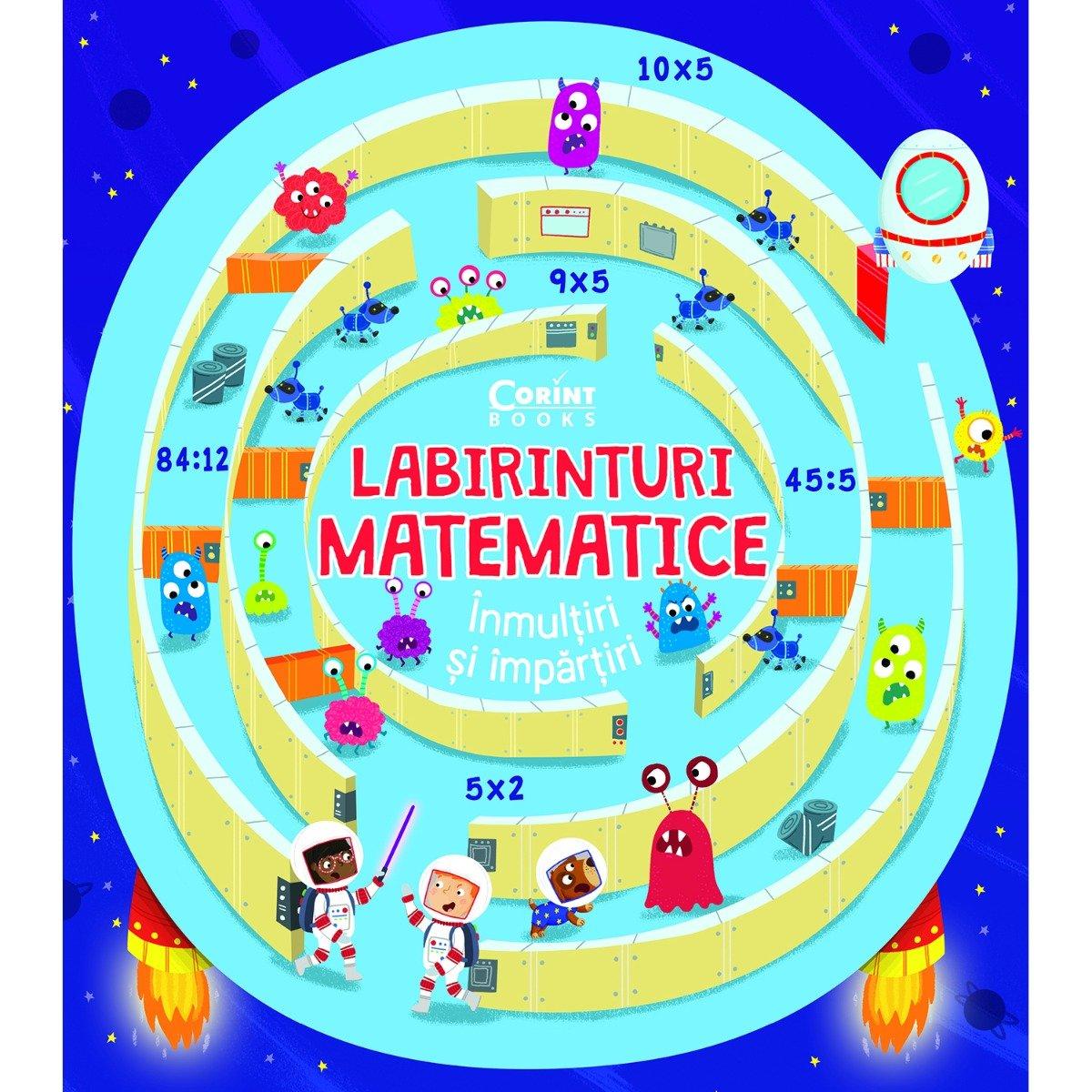 Carte Editura Corint, Labirinturi matematice. Inmultiri si impartiri, Angelika Scudamore