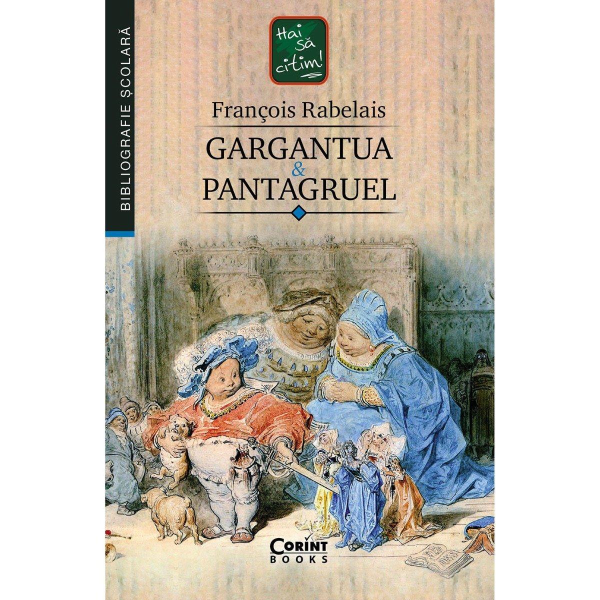 Carte Editura Corint, Gargantua si Pantagruel, Francois Rabelais