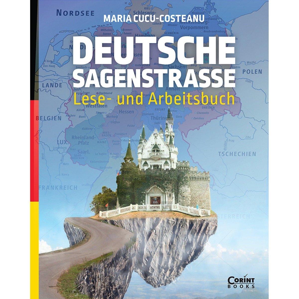 Carte Editura Corint, Deutsche sagenstrasse lese - und arbeitsbuch, Maria Cucu-Costeanu