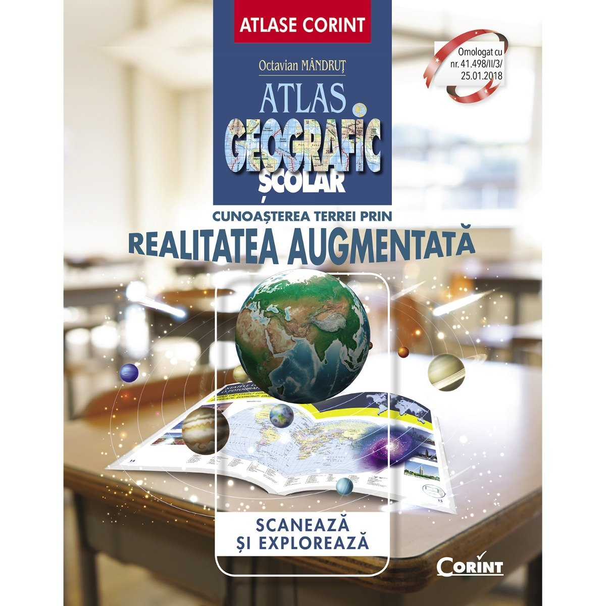 Carte Editura Corint, Atlas geografic scolar cunoasterea Terrei prin realitatea augumentata, Octavian Mandrut