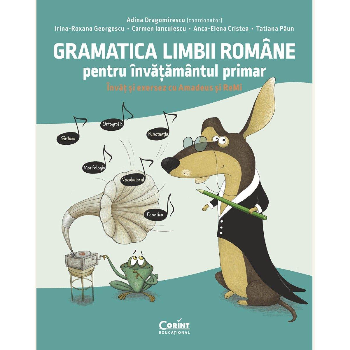 Gramatica limbii romane pentru invatamantul primar, Invat si exersez cu Amadeus si Remi, Adina Dragomirescu