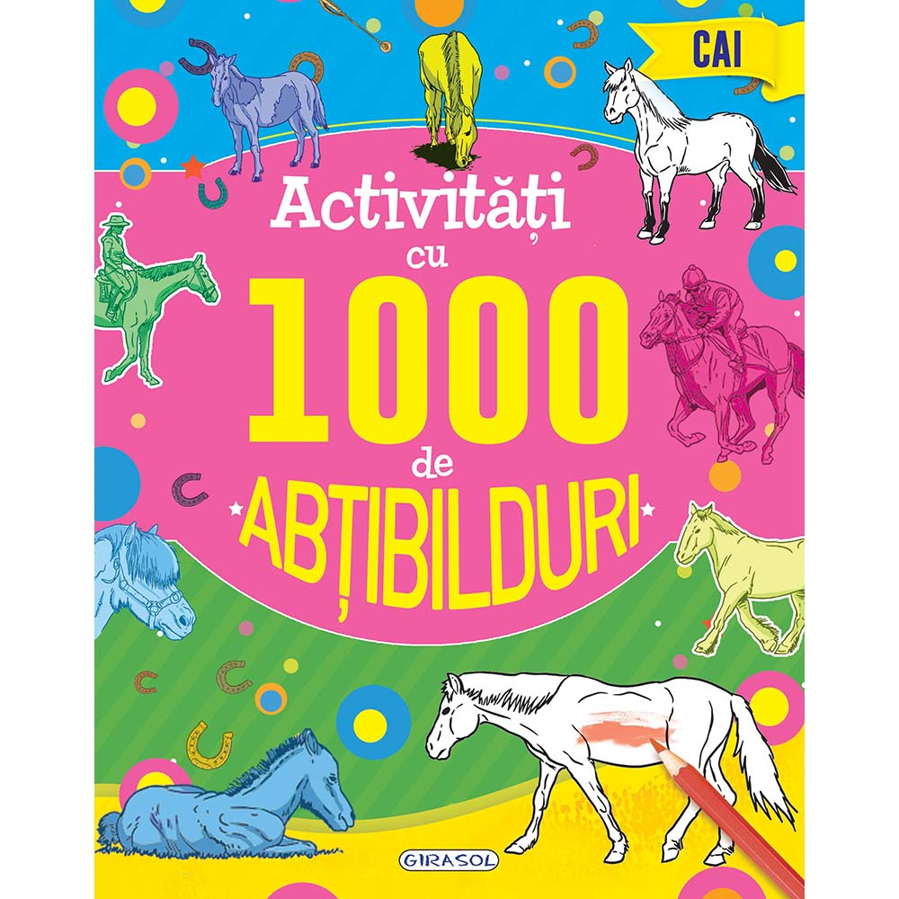 Carte Editura Girasol, Activitati cu 1000 de abtibilduri - Cai