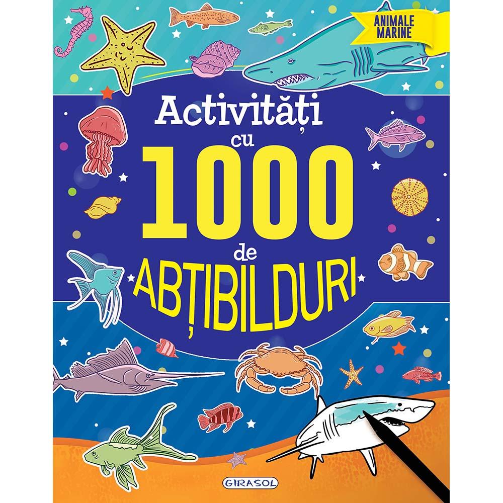 Carte Editura Girasol, Activitati cu 1000 de abtibilduri - Animale marine