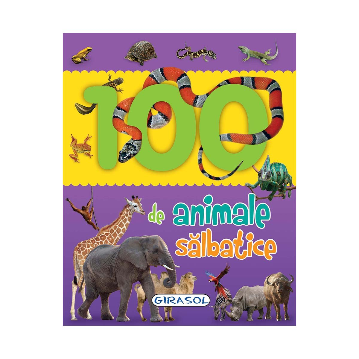 Carte Editura Girasol, 100 de animale salbatice