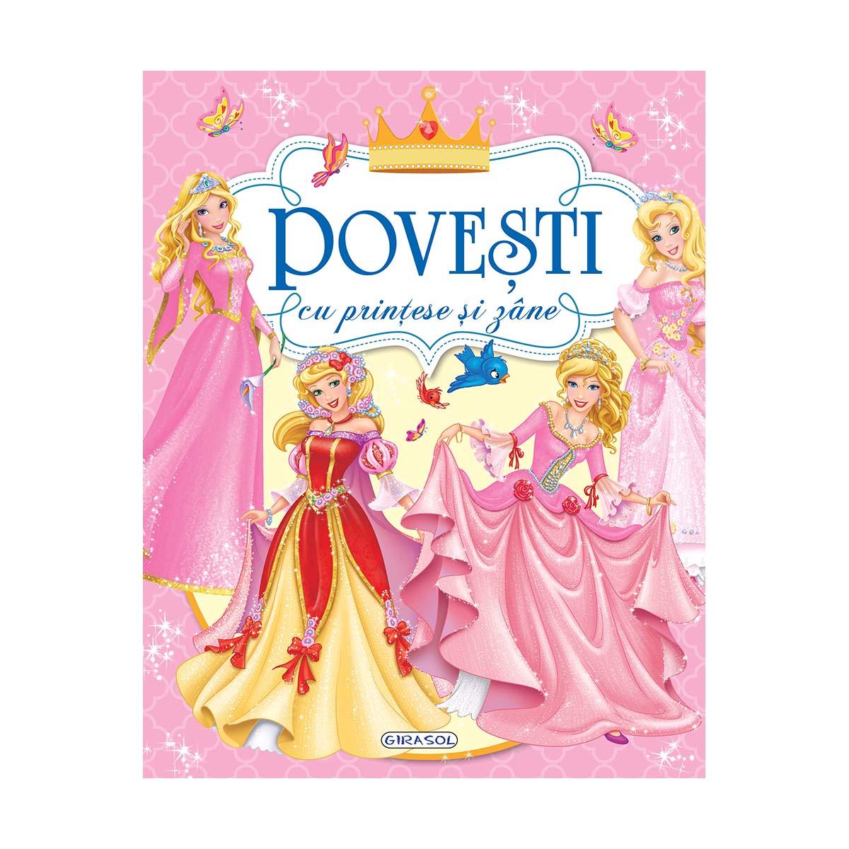 Carte Editura Girasol, Povesti cu printese si zane imagine 2021