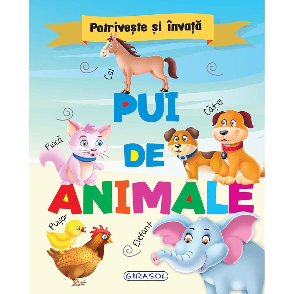 Carte Editura Girasol, Potriveste si invata - Pui de animale imagine 2021