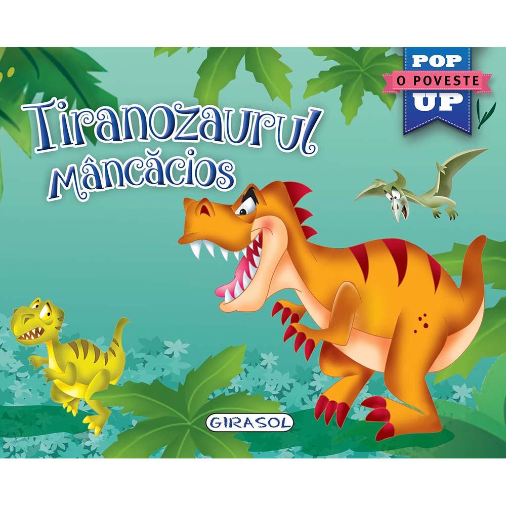 Carte Editura Girasol, Pop-up, Tiranozaurul mancacios imagine