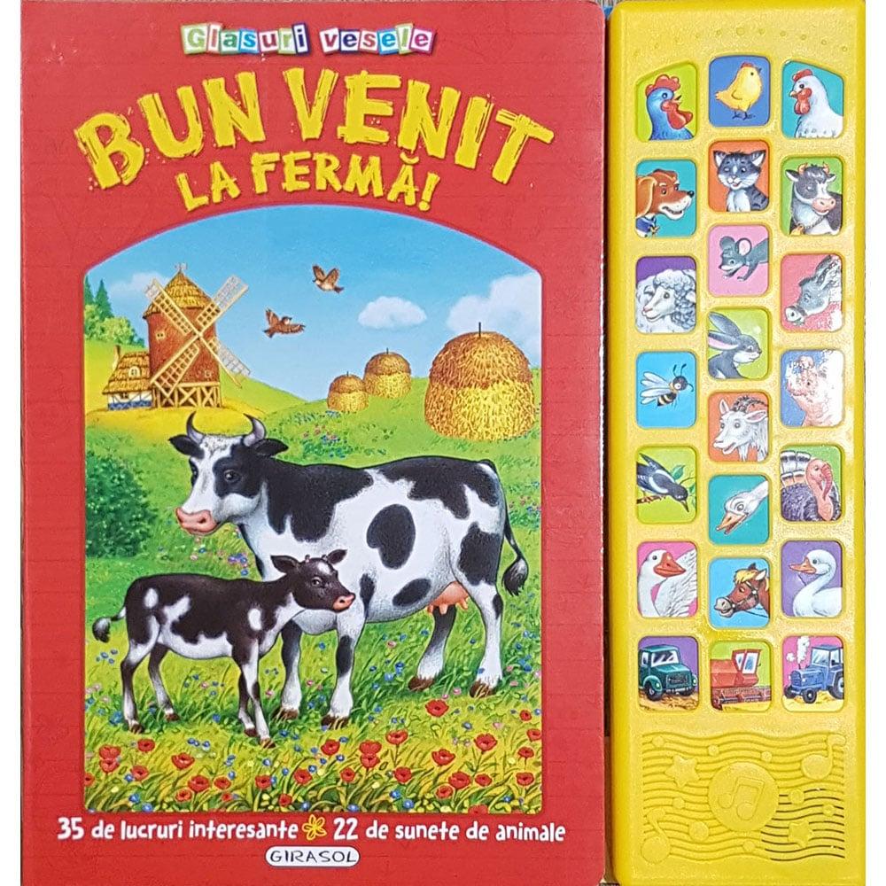 Carte Editura Girasol, Glasuri vesele, Bun venit la ferma!