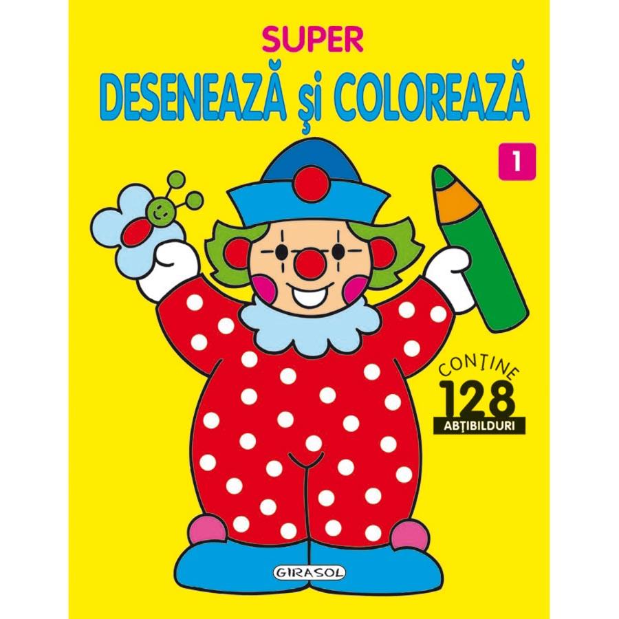 Carte Girasol - Super, deseneaza si coloreaza 1