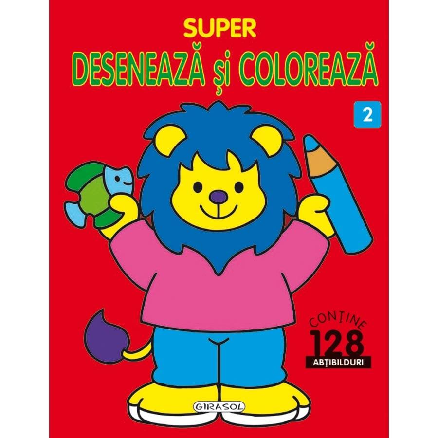 Carte Girasol - Super, deseneaza si coloreaza 2