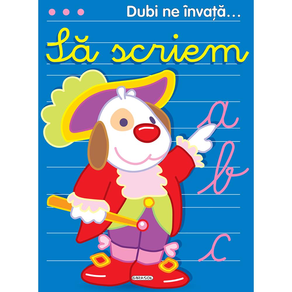 Carte Editura Girasol, Dubi ne invata...Sa scriem