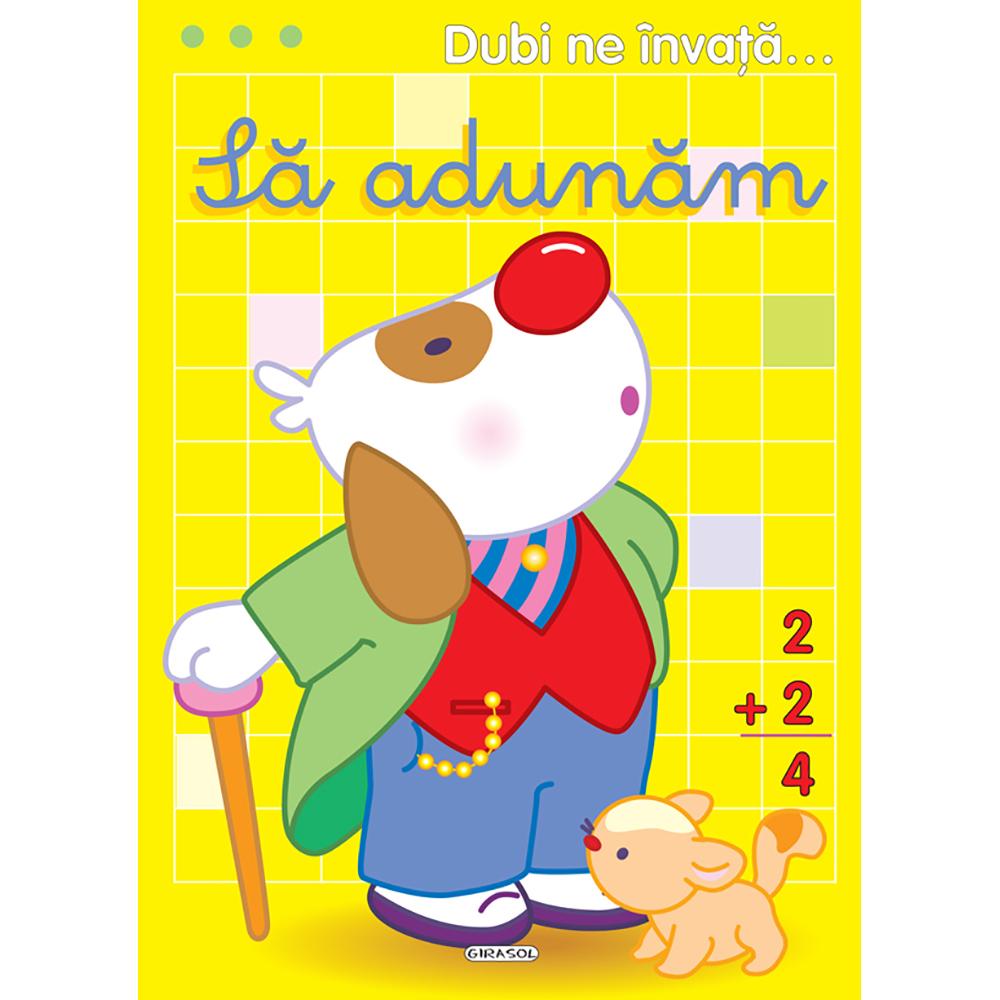 Carte Editura Girasol, Dubi ne invata...Sa adunam